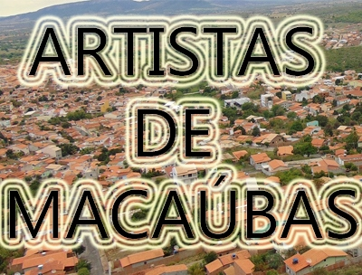 Veja os Artistas de Macaúbas