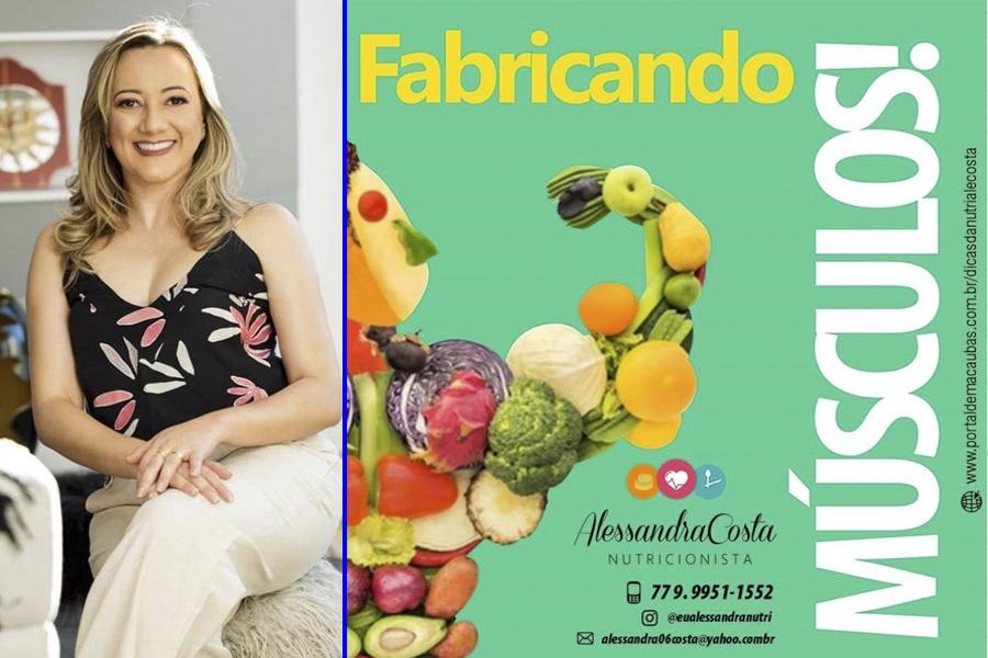 FABRICANDO MÚSCULOS! VEJA AS DICAS DA NUTRICIONISTA ALESSANDRA COSTA