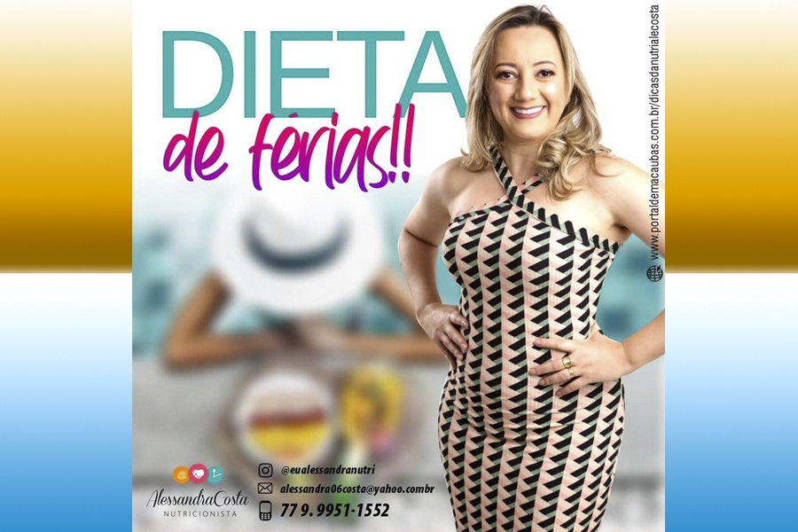 FÉRIAS À DIETA? VEJA AS DICAS DA NUTRICIONISTA ALESSANDRA COSTA