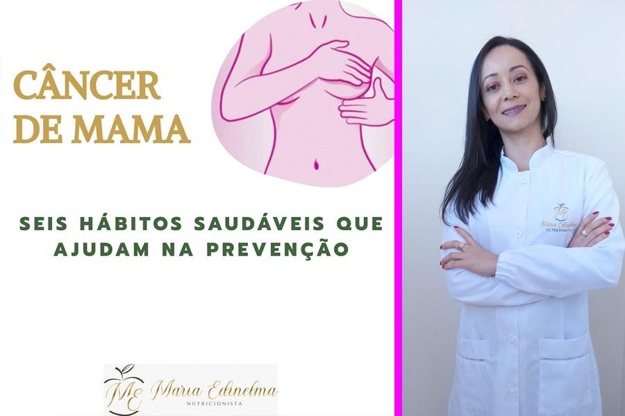 CÂNCER DE MAMA: SEIS HÁBITOS SAUDÁVEIS QUE AJUDAM NA PREVENÇÃO – TEXTO: NUTRICIONISTA MARIA EDINELMA