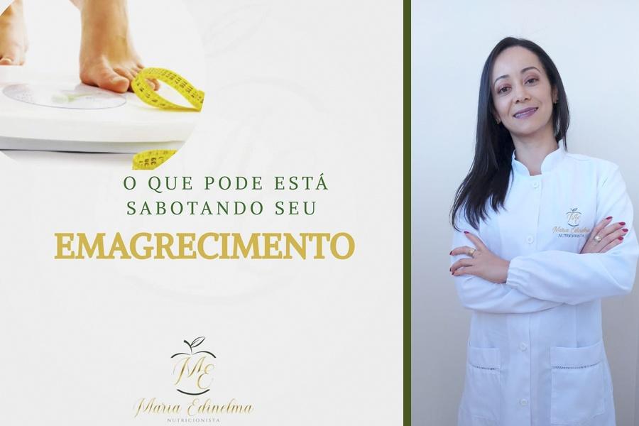O QUE PODE ESTÁ SABOTANDO O SEU EMAGRECIMENTO – TEXTO: NUTRICIONISTA MARIA EDINELMA