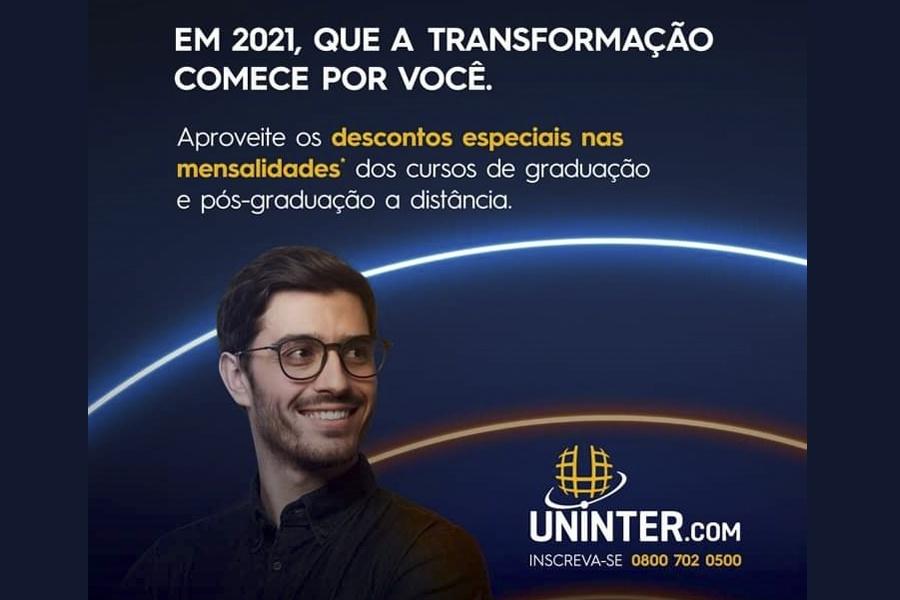 EM 2021, QUE A TRANSFORMAÇÃO COMECE POR VOCÊ! VEM PARA UNINTER