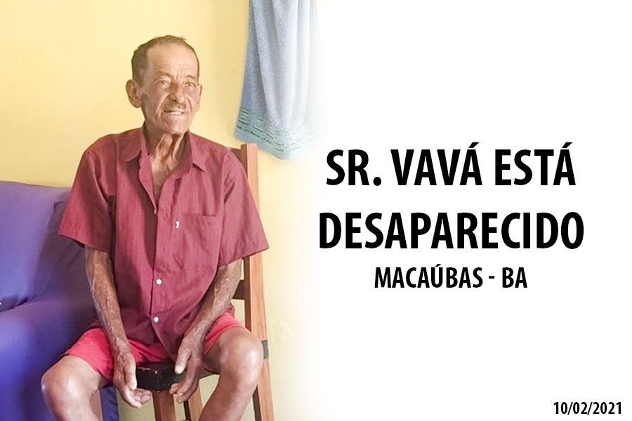 QUARTA-FEIRA, 10 DE FEVEREIRO: O SR. VAVÁ ESTÁ DESAPARECIDO E SEM DÁ NOTÍCIAS