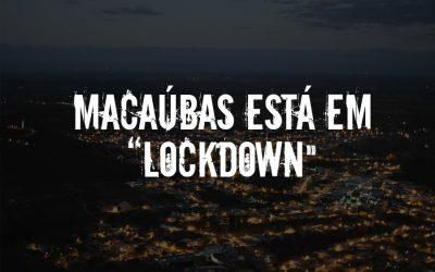 """O MUNICÍPIO DE MACAÚBAS ESTÁ EM """"LOCKDOWN"""" A PARTIR DESTA SEGUNDA-FEIRA, 01 DE MARÇO, CONFORME DECRETO MUNICIPAL"""