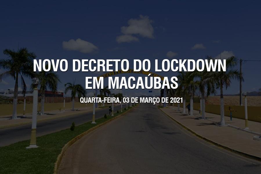 NOVO DECRETO MANTÉM O LOCKDOWN EM MACAÚBAS, MAS FLEXIBILIZA ALGUMAS MEDIDAS