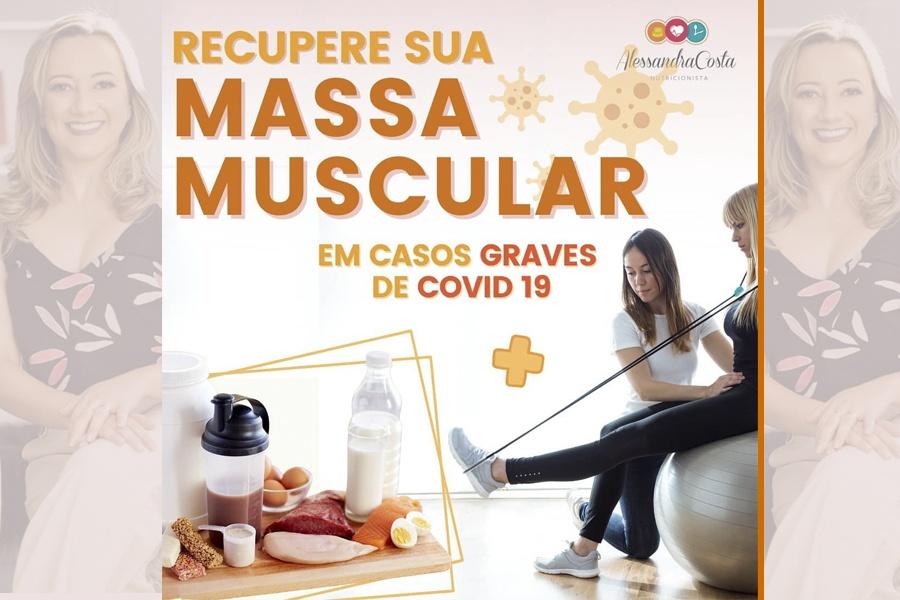 RECUPERE SUA MASSA MUSCULAR EM CASOS GRAVES DE COVID-19 – DICAS DA NUTRICIONISTA ALESSANDRA COSTA