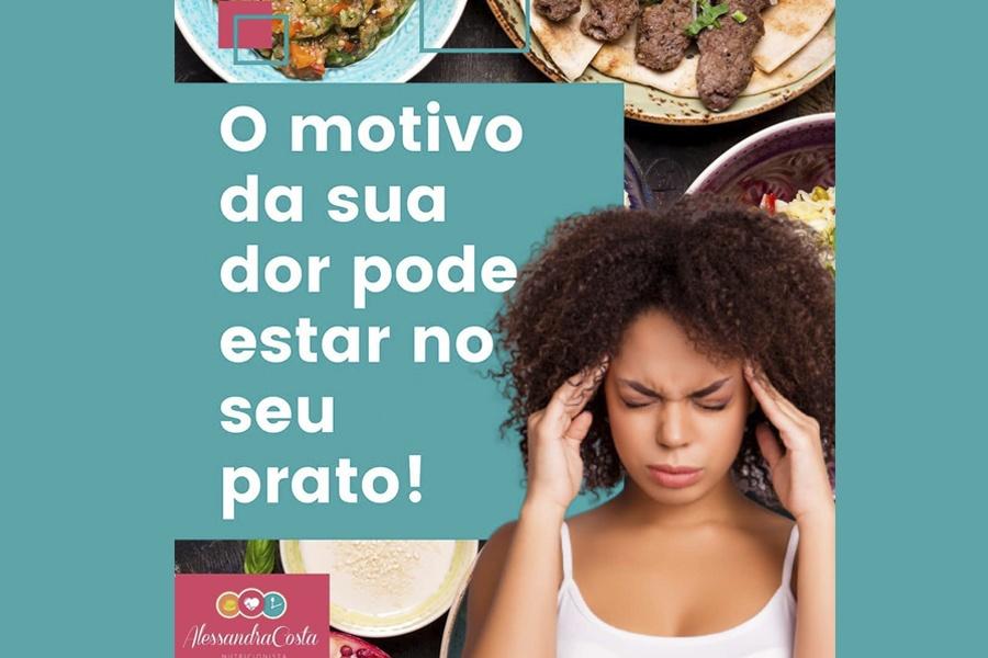 O MOTIVO DA SUA DOR PODE ESTÁ NO SEU PRATO! DICAS DA NUTRICIONISTA ALESSANDRA COSTA