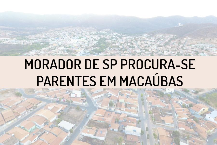GIOVANI DE ALMEIDA PROCURA POR FAMILIARES NO MUNICÍPIO DE MACAÚBAS